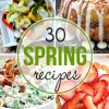30 of the BEST Spring Recipes