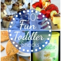 10+ Fun Toddler Snacking Ideas