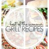BEST Summer Grilling Recipes
