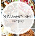 23 of Summer's BEST Recipes