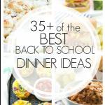 35+ Back to School Dinner Recipes