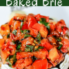 Bruschetta Baked Brie Appetizer