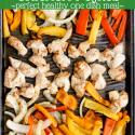 Sheet Pan Chicken Fajitas (with meal prep options)