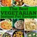 Best Vegetarian Instant Pot Recipes