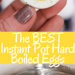 The BEST Instant Pot Hard Boiled Eggs