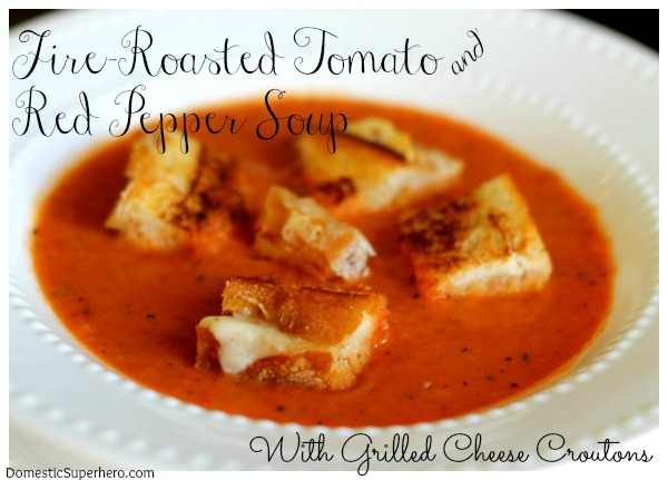 Roasted Tomato and Red Pepper Soup with Grilled Cheese Croutons