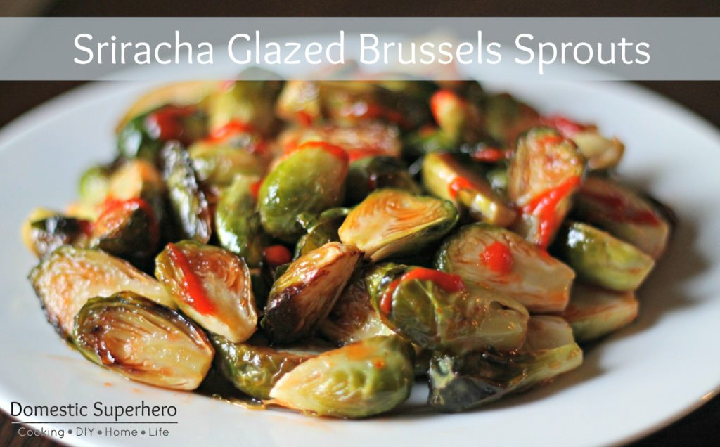Sriracha Glazed Brussels Sprouts