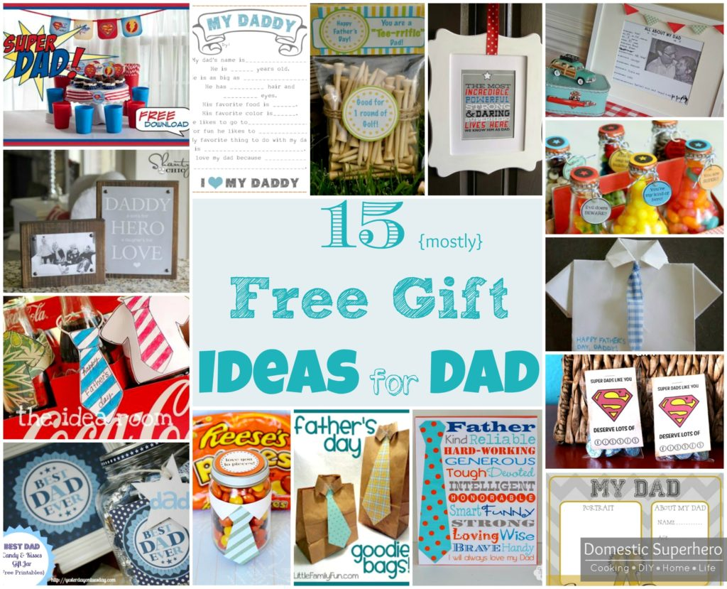 15 {Mostly} Free Gift Ideas for Dad - Domestic Superhero