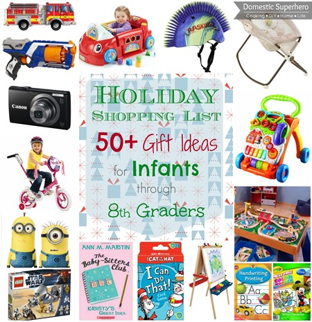 Holiday Shopping List 50  Gift Ideas for Infants through 8th Graders (part 1)