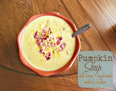 Pumpkin Soup with Bacon & Applewood Smoked Cheddar