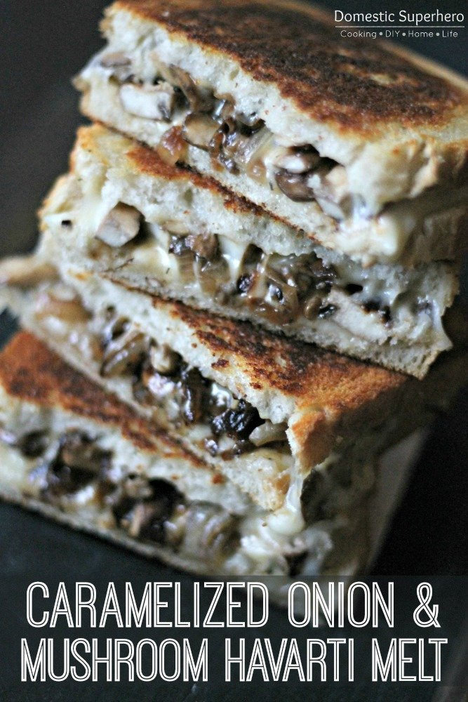 Caramelized Onion and Mushroom Havarti Melt