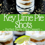 Key lime pie turned into a mini dessert! Layer traditional pie fillings in shooter glasses for key lime pie shots; the perfect no-bake party dessert!