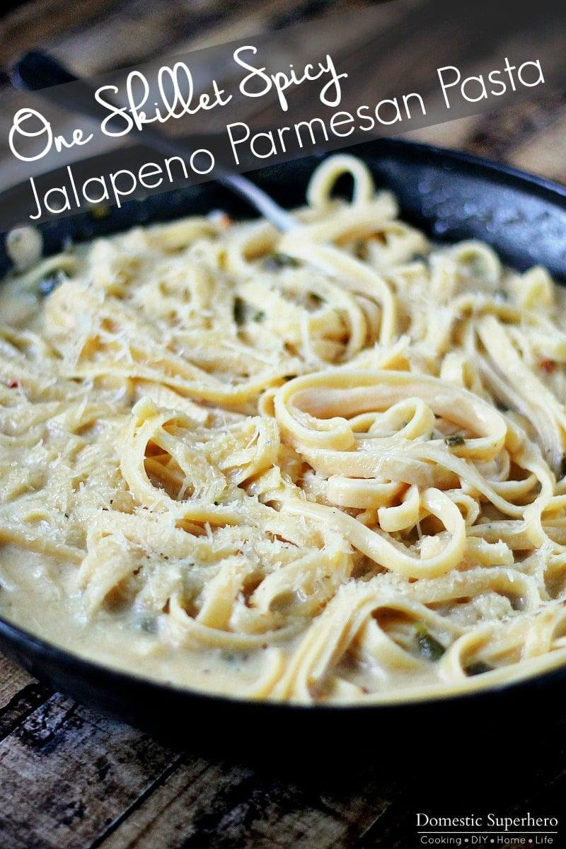 One Skillet Spicy Jalapeno Parmesan Pasta final