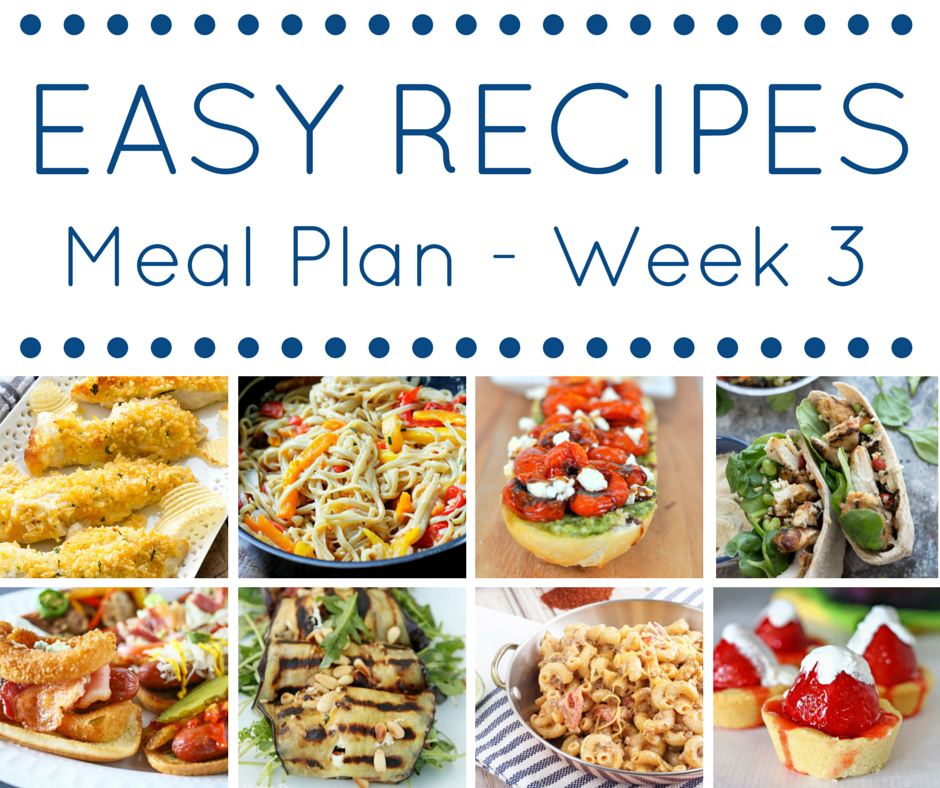 Easy Recipes Meal Plan - Week 3 - Delicious and Easy Dinner Recipes put together for FREE from your favorite bloggers!