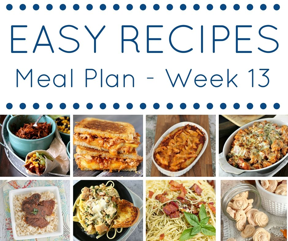 Easy Recipes Meal Plan - Week 13 - 7 delicious dinners and 1 skinny dessert!