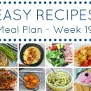 Easy Dinner Recipes Meal Plan – Week 19