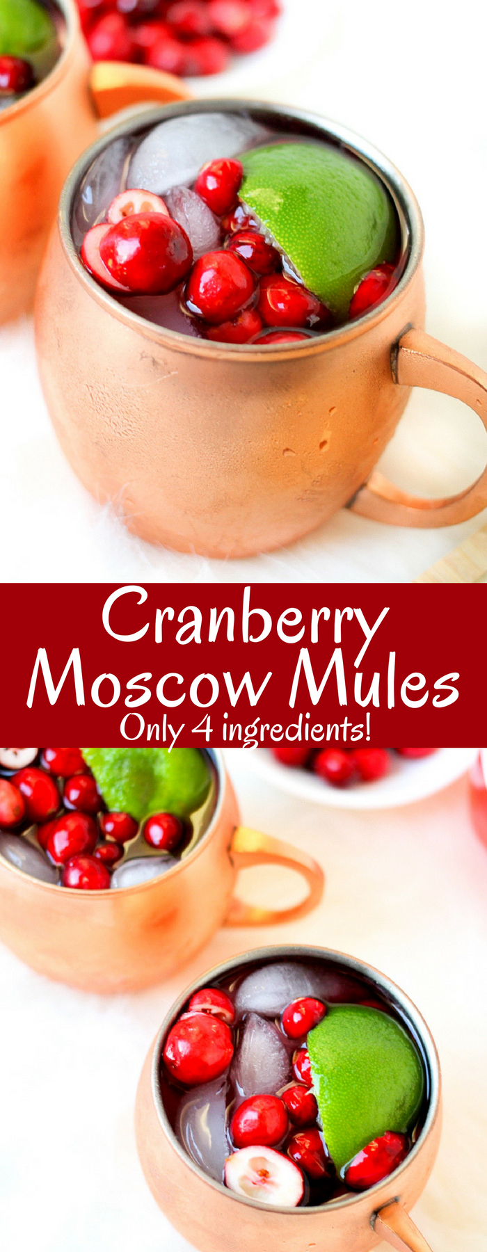 Cranberry Moscow Mules are the perfect festive cocktail! Only FOUR ingredients in this easy delicious holiday drink!