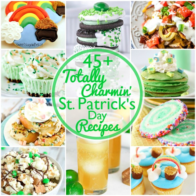 45+ Totally Charmin' St. Patrick's Day Recipes - from dinners to desserts, we've got you covered! on March 17th!