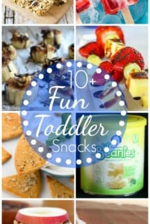 10+ Fun Toddler Snacks