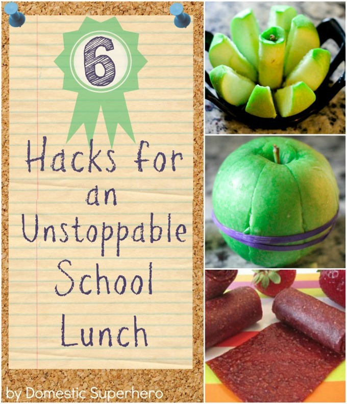 6 Hacks for an Unstoppable School Lunch - take your kid's lunch from so-so to GREAT!