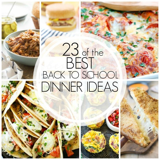 23 of the BEST BACK TO SCHOOL DINNER IDEAS1