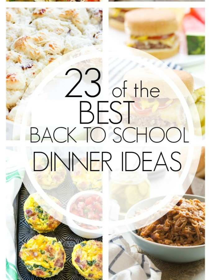 23 of the BEST Back to School Dinner Ideas