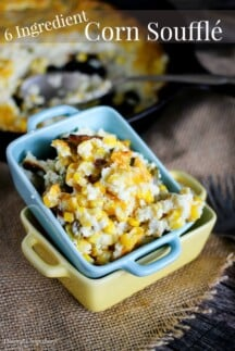 6 Ingredient Corn Soufflé - an easy hearty side dish perfect for any occasion!