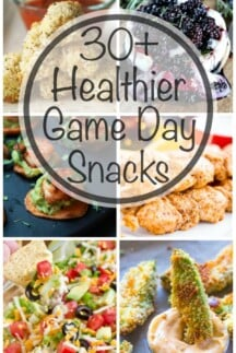 Over 30 Healthier Game Day Snacks so you don't sabotage yourself on Game Day! From appetizers to desserts, there is something for everyone!