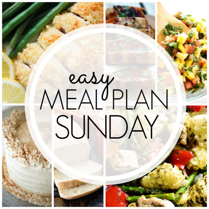 Easy Meal Plan week 92 - consists of 7 delicious dinners, 2 desserts, and a breakfast idea!!
