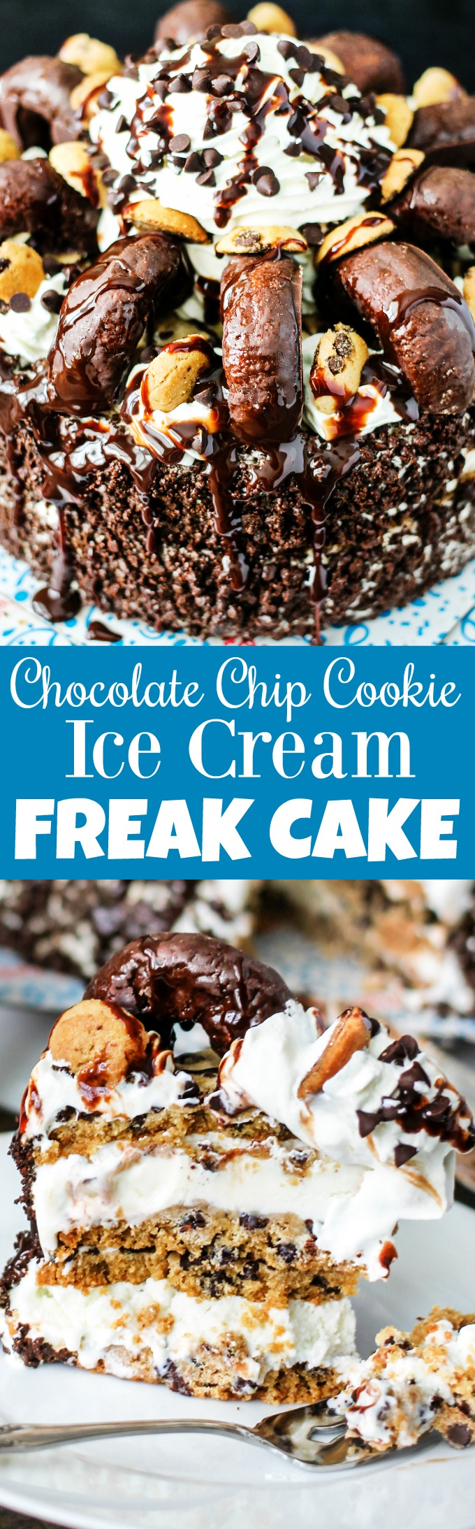Chocolate Chip Cookie Ice Cream FREAK Cake is the ULTIMATE DESSERT! All of the above plus mini cookies, donuts, chocolate syrup, and whipped cream!