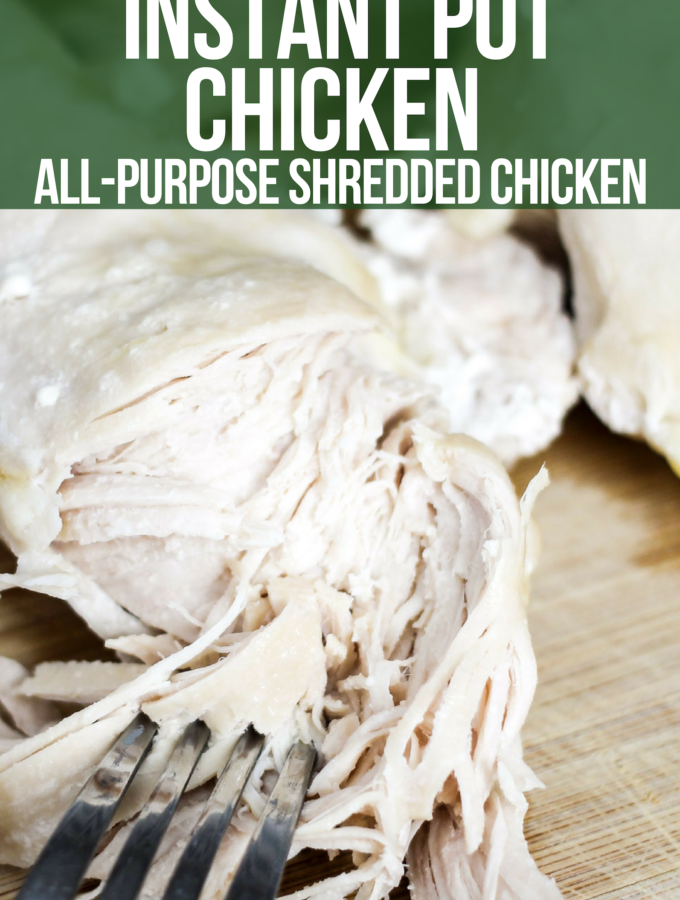 Instant Pot Chicken (all purpose shredded chicken)