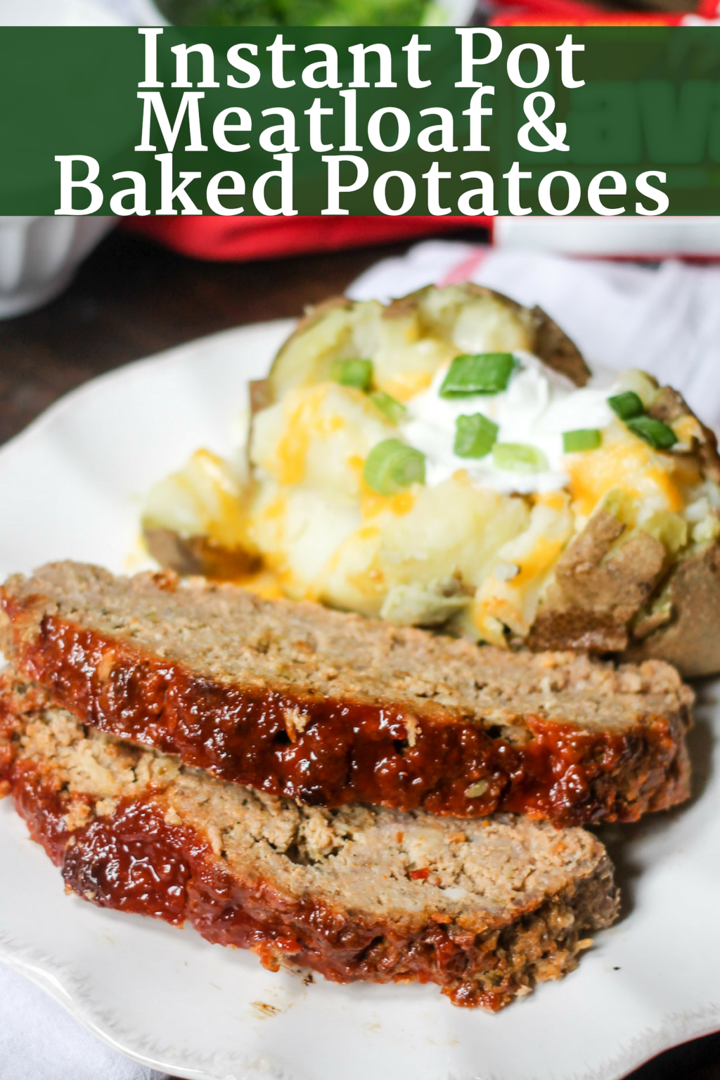 Instant Pot Meatloaf And Baked Potatoes Domestic Superhero