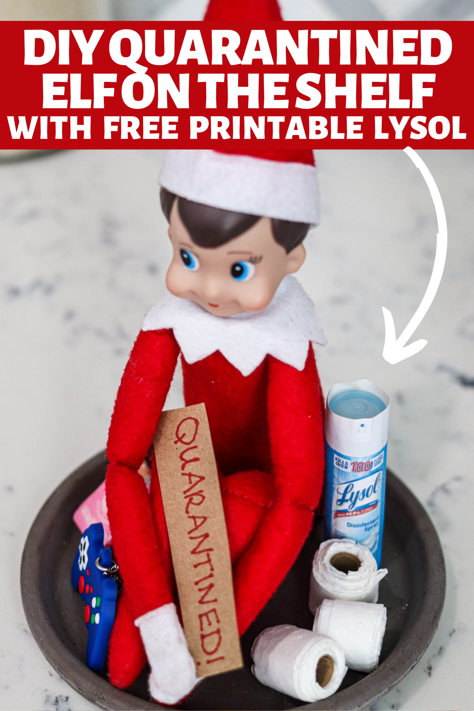 Elf on the Shelf is BACK in 2020 style! Here are step by step directions with FREE PRINTABLE LYSOL AND NOTE to make the DIY Quarantined Elf on the Shelf!