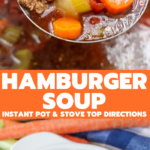 Made in the instant pot or on stove top, this hamburger soup is full of hearty vegetables in a deliciously seasoned broth. It's the perfect lunch or dinner!